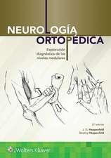 Neurología ortopédica: Exploración diagnóstica de los niveles medulares