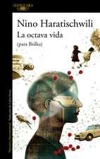 La Octava Vida (Para Brilka) / The Eighth Life (for Brilka)