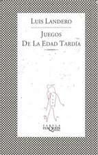 Landero, L: Juegos de la edad tardía