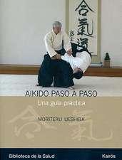 Aikido Paso A Paso:  Una Guia Practica = Progressive Aikido