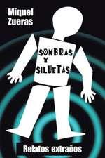 Sombras y Siluetas:  Relatos Extranos