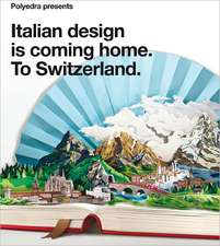 Polyedra Presents:  Italian Design Is Coming Home. To Switzerland.