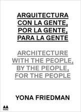 Arquitectura Con la Gente, Por la Gente, Para la Gente/Architecture With The People, By The People, For The People