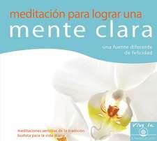 Meditacian Para Lograr Una Mente Clara:  Una Fuente Diferente de Felicidad