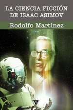 La Ciencia Ficcion de Isaac Asimov