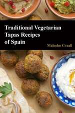 Traditional Vegetarian Tapas Recipes of Spain
