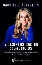 Desintoxicacion de Los Juicios, La