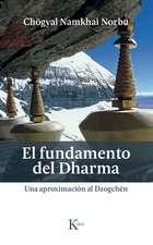 El Fundamento del Dharma: Una Aproximación Al Dzogchén