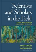 Scientists & Scholars in the Field: Studies in the History of Fieldwork & Expeditions