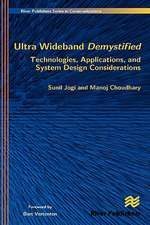 Ultra Wideband Demystified Technologies, Applications, and System Design Considerations