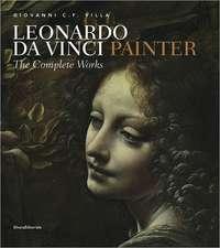 Leonardo Da Vinci: Painter: The Complete Works