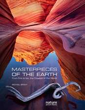 Masterpieces of the Earth: From Fire to Ice, the Creation of Our World