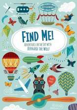 Find Me! Adventures in the Sky with Bernard the Wolf