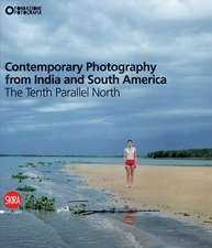 Contemporary Photography from India and South America:  The Tenth Parallel North