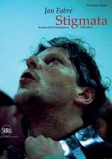 Jan Fabre:  Stigmata. Actions & Performances 1976-2013