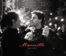 Joan Liftin:  Marseille