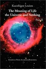 The Meaning of Life, the Universe, and Nothing - Part II