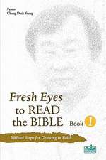 Fresh Eyes to Read the Bible, Book 1