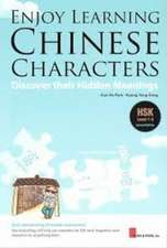 Enjoy Learning: Chinese Characters: Discover Their Hidden Meanings