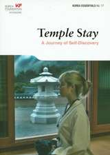 Temple Stay:  A Journey of Self-Discovery (Korea Essentials No. 17)