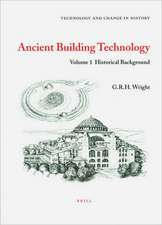 Ancient Building Technology, Volume 1:  Historical Background