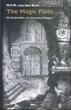 The Magic Flute: Die Zauberflöte. An Alchemical Allegory
