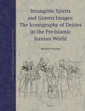 Intangible Spirits and Graven Images: The Iconography of Deities in the Pre-Islamic Iranian World (Paperback)