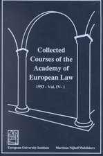 Collected Courses of the Academy of European Law/ Recueil Des Cours de L'Acad?mie de Droit Europ?en (Volume IV, Book 1)