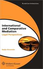 International and Comparative Mediation:  Legal Perspectives
