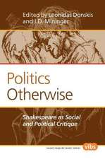 Politics Otherwise: Shakespeare as Social and Political Critique
