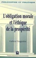 L'Obligation Morale Et L'Ethique de La Prosperite:  Le Retour Du Sujet Responsable