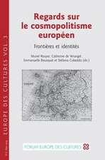 Regards Sur Le Cosmopolitisme Europeen:  Frontieres Et Identites