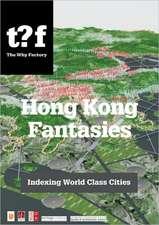 Hong Kong Fantasies:  Challenging World-Class City Standards