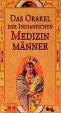 Das Orakel der indianischen Medizinmänner