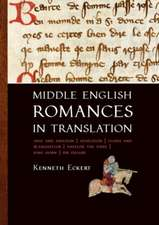 Middle English Romances in Translation:  Amis and Amiloun - Athelston - Floris and Blancheflor - Havelok the Dane - King Horn - Sir Degare