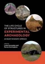 Life Cycle of Structures in Experimental Archaeology