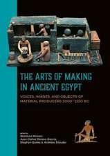Arts of Making in Ancient Egypt