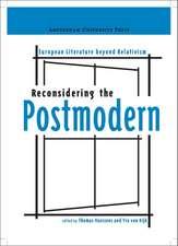 Reconsidering the Postmodern: European Literature beyond Relativism