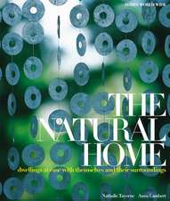 The Natural Home: Dwellings at Ease with Themselves and Their Surroundings