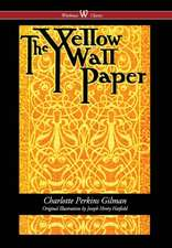 The Yellow Wallpaper (Wisehouse Classics - First 1892 Edition, with the Original Illustrations by Joseph Henry Hatfield) (2016)