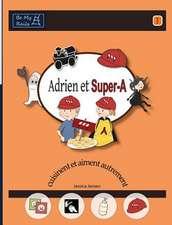 Adrien et Super-A cuisinent et aiment autrement