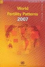 World Fertility Patterns 2007 (Wall Chart):  Sex and Age Distribution of the World Population