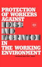 Protection of Workers Against Noise and Vibration in the Working Environment. ILO Code of Practice