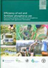 Efficiency of Soil and Fertilizer Phosphorus Use:  Reconciling Changing Concepts of Soil Phosphorus Behaviour with Agronomic Information
