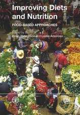 Improving Diets and Nutrition - Food-Based Approaches