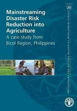 Mainstreaming Disaster Risk Reduction Into Agriculture:  A Case Study from Bicol Region, Philippines