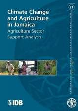 Climate Change and Agriculture in Jamaica:  Agriculture Sector Support Analysis