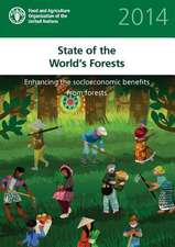 State of the World's Forests 2014:  Enhancing the Socioeconomic Benefits from Forests