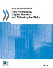 Policy Issues in Insurance Risk Awareness, Capital Markets and Catastrophic Risks