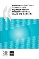Adb/OECD Anti-Corruption Initiative for Asia and the Pacific Fighting Bribery in Public Procurement in Asia and the Pacific